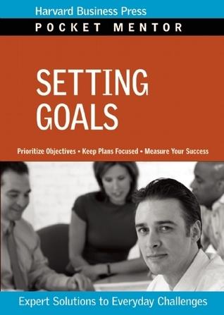 Setting Goals  by  Harvard Business School Press