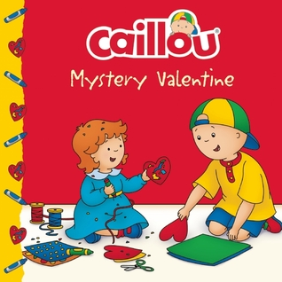 Caillou: Mystery Valentine Anne Paradis