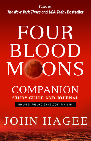 Four Blood Moons Companion Study Guide and Journal: Charting the Course of Change  by  John Hagee