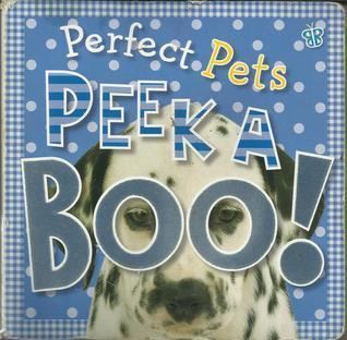 Perfect Pets Peek a Boo!  by  Tim Bugbird