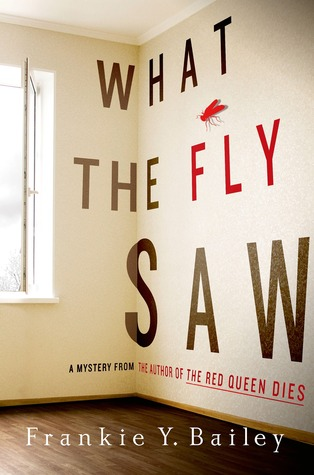 What the Fly Saw (Detective Hannah McCabe, #2)  by  Frankie Y. Bailey