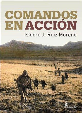 Comandos en Acción Isidoro J. Ruiz Moreno