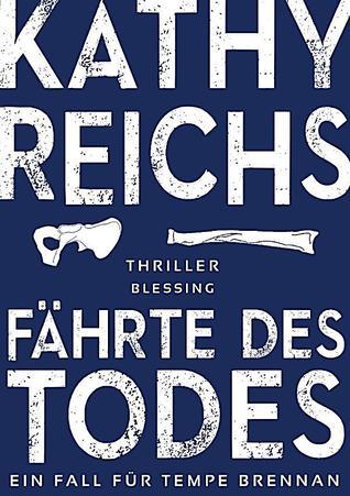 Fährte des Todes - Ein Fall für Tempe Brennan  by  Kathy Reichs