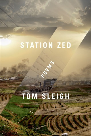 Station Zed: Poems  by  Tom Sleigh