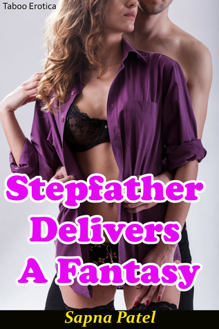 Stepfather Delivers A Fantasy Sapna Patel