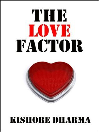 The Love Factor: A Story of Love, Social Media and Extraordinary Results  by  Kishore Dharma