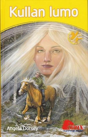 Kullan lumo (Hevosenkeli, #5) Angela Dorsey