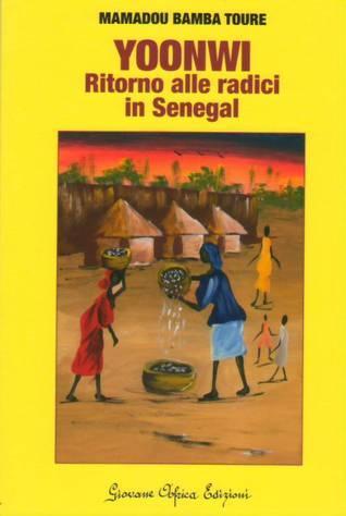 Yoonwi  - Ritorno alle radici in Senegal Mamadou Bamba Toure