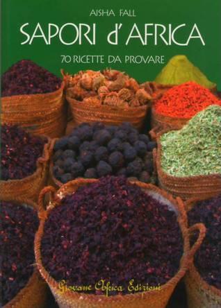 Sapori dAfrica - 70 ricette da provare  by  Aisha Fall