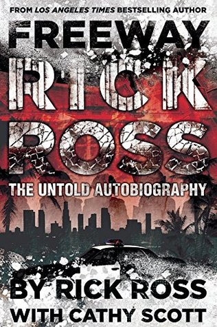 Freeway Rick Ross: The Untold Autobiography Rick Ross