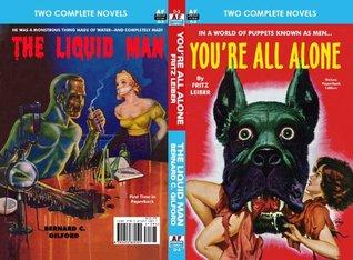 Youre All Alone/The Liquid Man (Armchair Fiction Double Novels) Fritz Leiber