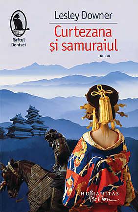 Curtezana si samuraiul  by  Lesley Downer