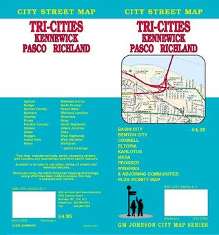 Tri-Cities: Kennewick/Pasco/Richland City Street Map  by  GM Johnson & Associates Ltd.
