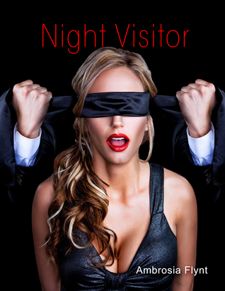 The Night Visitor  by  Ambrosia Flynt