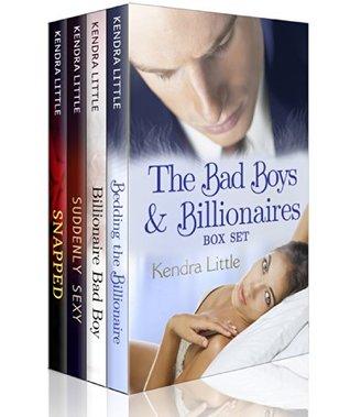 The Bad Boys and Billionaires Box Set: 4 romance novels Kendra  Little
