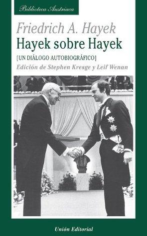 Un diálogo autobiográfico (Hayek sobre Hayek)  by  Friedrich A. Hayek