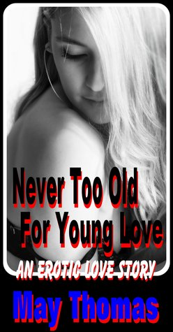 Never Too Old For Young Love May Thomas