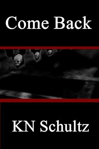 Come Back KN Schultz