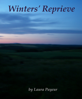 Winters Reprieve ~ Revised  by  Laura Payeur