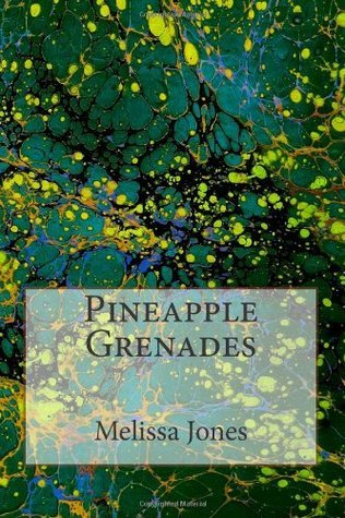 Pineapple Grenades  by  Melissa    Jones