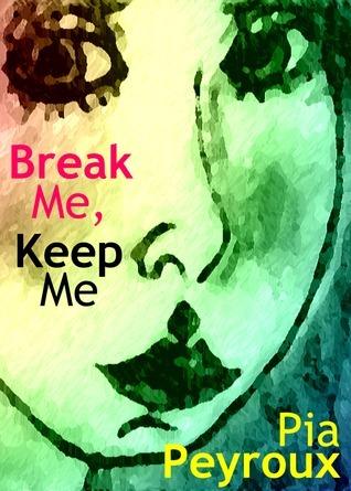Break Me, Keep Me Pia Peyroux