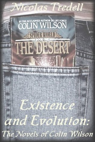 Existence and Evolution: The Novels of Colin Wilson Nicolas Tredell