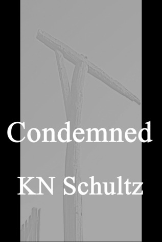 Condemned  by  KN Schultz