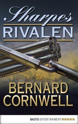 Sharpes Rivalen: Historischer Roman  by  Bernard Cornwell