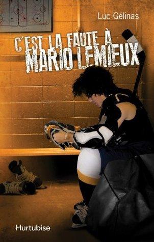 Cest la faute à Mario Lemieux (Cest la faute à... #2)  by  Luc Gélinas