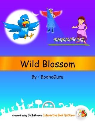 Wild Blossom  by  BodhaGuru Learning