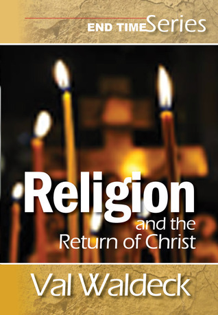 Religion and the Return of Christ  by  Val Waldeck