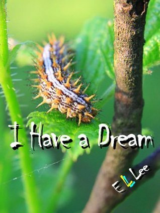 I Have a Dream (A Rhyming Picture Book Book 3) E L Lee