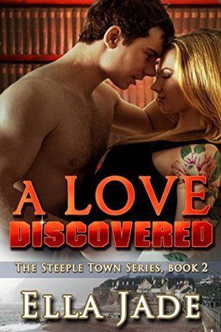 A Love Discovered (The Steeple Town Series Book 2)  by  Ella Jade
