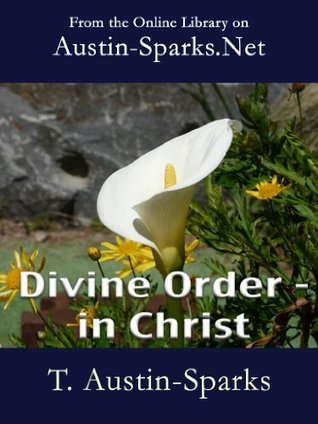 Divine Order - In Christ  by  T. Austin-Sparks
