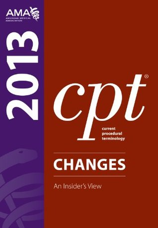 CPT Changes 2013: An Insiders Vies (Current Procedural Terminology (CPT) Changes) American Medical Association