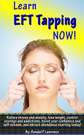 Learn EFT TAPPING NOW Randal P. Lawrence