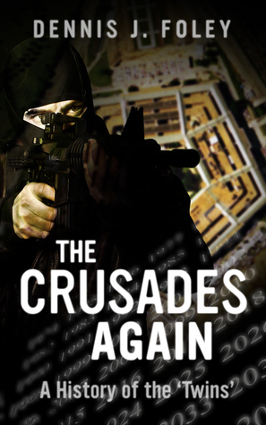 The Crusades Again, a History of the Twins.  by  Dennis J. Foley