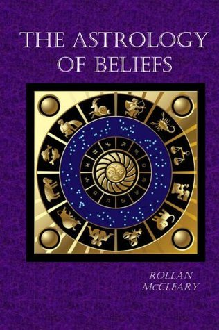The Astrology of Beliefs  by  Rollan McCleary
