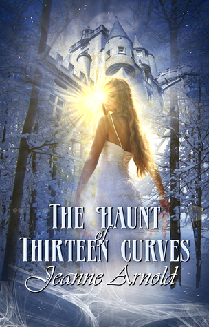 The Haunt Of Thirteen Curves Jeanne Arnold