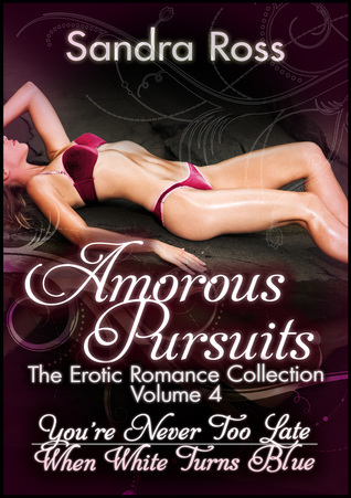 Amorous Pursuits: A Sandra Ross Erotic Romance 2 Plus 1 Bundle Vol. 4 Sandra Ross