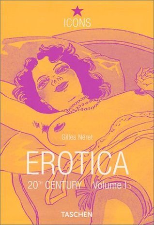 Erotica 20th Century Volume 1 : From Rodin to Picasso  by  Taschen