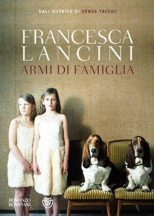 Armi di famiglia Francesca Lancini