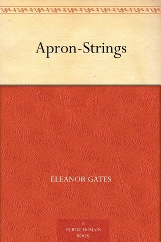 Apron-Strings  by  Eleanor Gates