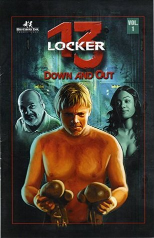 Locker 13: Down and Out (Stories From Locker 13) Cameron Young