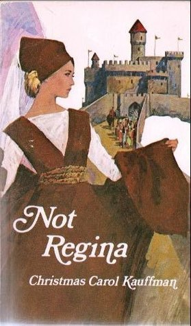 Not Regina  by  Christmas Carol Kauffman