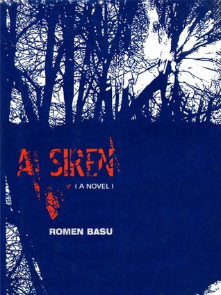 A Siren (A Novel)  by  Romen Basu
