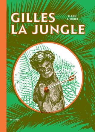 Gilles La Jungle Claude Cloutier