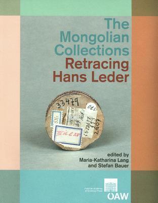 Mongolische Ethnographica in Wien: Die Sammlung Hans Leder Im Museum Fuer Volkerkunde Wien  by  Maria-Katharina Lang