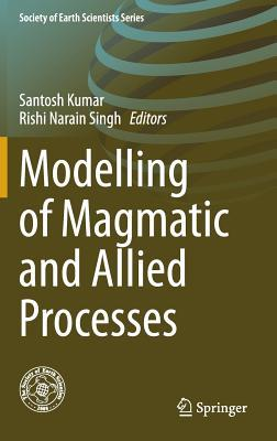 Modelling of Magmatic and Allied Processes  by  Santosh Kumar