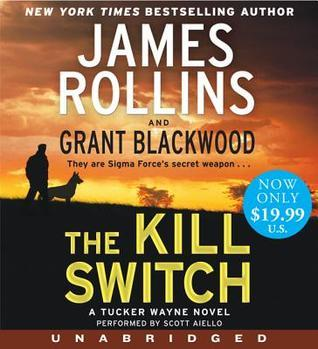 The Kill Switch Low Price CD: A Tucker Wayne Novel  by  James Rollins